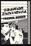 Homicide Sanitarium (0960998624) by Brown, Fredric