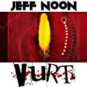 Vurt (       UNABRIDGED) by Jeff Noon Narrated by Dean Williamson