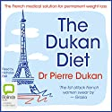 The Dukan Diet (       UNABRIDGED) by Pierre Dukan Narrated by Nicholas Bell