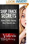 Skip Trace Secrets: Dirty little tric...