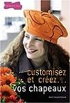 Customisez et cr�ez... vos chapeaux