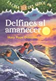 Delfines Al Amanecer / Dolphins at Daybreak (La Casa Del Arbol / Magic Tree House) (Spanish Edition)