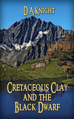 Cretaceous Clay and the Black Dwarf (The Chronicles of Cretaceous Clay)