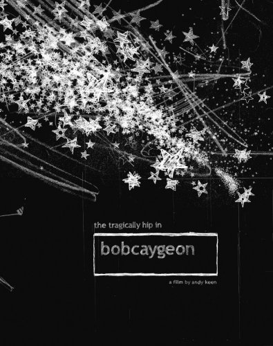 The Tragically Hip - Bobcaygeon [blu-Ray] - Zortam Music