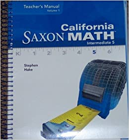 California Saxon Math Intermediate 5 (Teacher's Manual ...