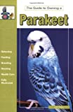 The Guide to Owning a Parakeet (Budgie) (0793820081) by John Bales