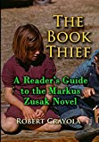 Robert Crayola The Book Thief: A Reader's Guide to the Markus Zusak Novel