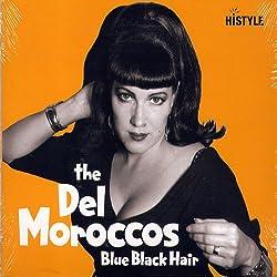 The Del Moroccos - Blue Black Hair