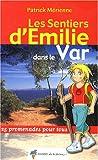 echange, troc Patrick Mérienne - Les sentiers d'Emilie dans le Var : 25 promenades pour tous