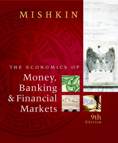 The Economics of Money, Banking and Financial Markets...