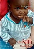 Faith - Adoption in Kenia: Ein Vater erzählt
