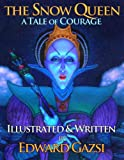 img - for The Snow Queen: A Tale of Courage book / textbook / text book