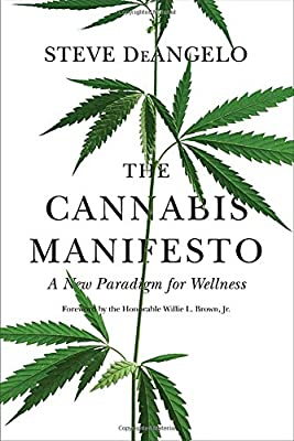 The Cannabis Manifesto: A New Paradigm for Wellness by North Atlantic Books