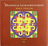 Mandalas Extraordinarios Para Pintar (Spanish Edition)