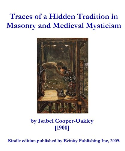 Isabel Cooper-Oakley - Traces of a Hidden Tradition in Masonry and Medieval Mysticism (English Edition)