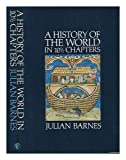 A history of the world in 10 1/2 chapters / Julian Barnes Julian. Barnes