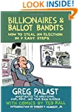 Billionaires & Ballot Bandits: How to Steal an Election in 9 Easy Steps