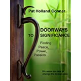 Doorways to Significance: Finding Peace, Power, Passion ~ Holland Pat Conner