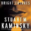 Bright Futures Audiobook by Stuart M. Kaminsky Narrated by Michael McConnohie