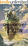Speculative Fiction: 167 Creative Wri...