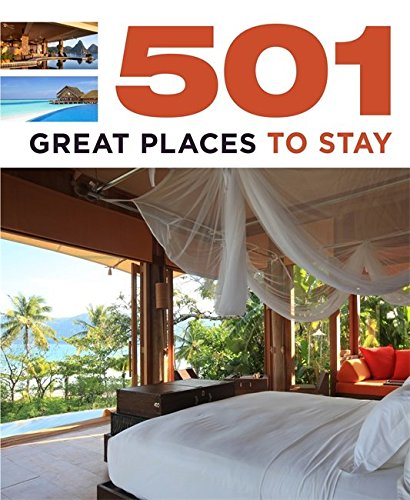 501 Great Places to Stay (501 Series)