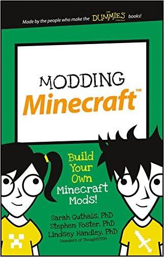 Modding Minecraft (Dummies Junior) written by Sarah Guthals