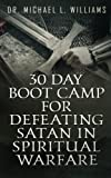img - for 30 Day Boot Camp for Defeating Satan in Spiritual Warfare book / textbook / text book