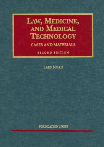 Law, Medicine, and Medical Technology: Cases and Materials (University Casebook)