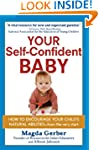 Your Self-Confident Baby: How to Enco...