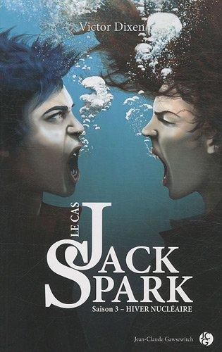 Le cas Jack Spark (3) : Hiver nucléaire