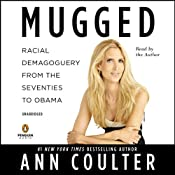 Mugged: Racial Demagoguery from the Seventies to Obama | [Ann Coulter]
