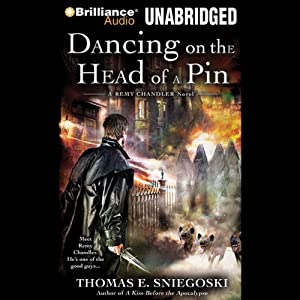 Dancing on the Head of a Pin: A Remy Chandler Novel, Book 2 | [Thomas E. Sniegoski]