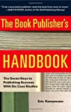 img - for The Book Publisher's Handbook: The Seven Keys to Publishing Success With Six Case Studies book / textbook / text book