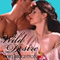 Wild Desire (       UNABRIDGED) by Lori Brighton Narrated by Ashford MacNab