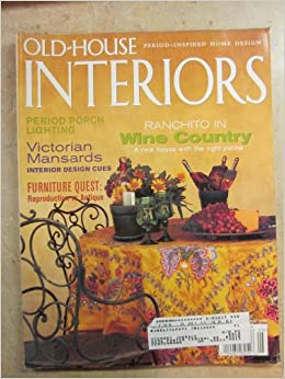 Old House Interiors May 2000 Vol Vi Number 3 Ranchito In Wine Country Patricia Poore Amazon