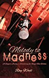 Melody to Madness: A Singers Journey to Discovering the Unique Voice Within