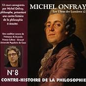 Contre-histoire de la philosophie 8.2: Les Ultras des Lumières - De Helvétius à Sade et Robespierre   Michel Onfray