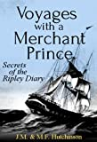 img - for Voyages with a Merchant Prince: Secrets of the Ripley Diary book / textbook / text book