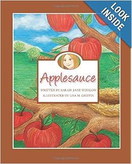 Applesauce: Sarah J. Winslow: 9780984602308: Amazon.com: Books