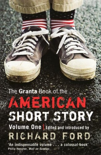 The Granta Book of the American Short Story, Volume 1