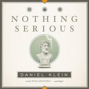 Nothing Serious: A Novel | [Daniel Klein]