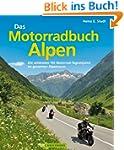Das Motorradbuch Alpen: Die 100 sch�n...