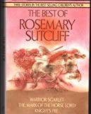 "Best of Rosemary Sutcliff: ""Warrior Scarlet"", ""Mark of the Horse Lord"" and ""Knight's Fee"""