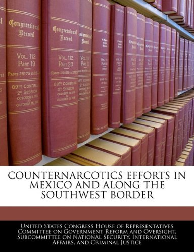 Counternarcotics Efforts In Mexico And Along The Southwest Border