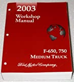 2003 Ford F-650, F-750 Medium Truck Workshop Manual (Gas and Diesel engines, Complete Volume)