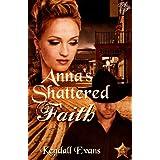 Anna's Shattered Faith ~ Kendall Evans
