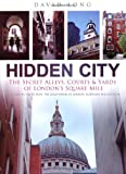 img - for Hidden City: The Secret Alleys, Courts & Yards of London's Square Mile book / textbook / text book