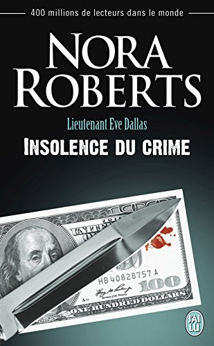 Lieutenant Eve Dallas - Tome 37 - Insolence du crime