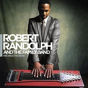 Robert Randolph We Walk This Road T Bone Burnett