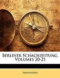 Berliner Schachzeitung, Volumes 20-21